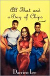 All That and a Bag of Chips - Darrien Lee,  Darien Lee