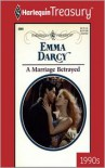 A Marriage Betrayed (Harlequin Presents- Treasury) - Emma Darcy