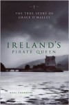 Ireland's Pirate Queen: The True Story of Grace O'Malley, 1530-1603 - Anne Chambers