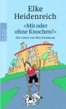 """""""Mit oder ohne Knochen?"""" Das Letzte von Else Stratmann - Elke Heidenreich"""