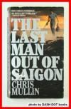 Last Man Out of Saigon - Chris Mullin