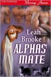 Alphas' Mate - Leah Brooke