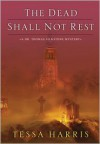 The Dead Shall Not Rest - Tessa Harris