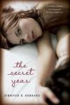 The Secret Year - Jennifer R.  Hubbard