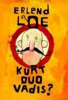 Kurt Quo Vadis? - Erlend Loe