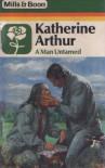 A man untamed - Katherine Arthur