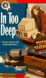 In Too Deep - Patricia H. Rushford