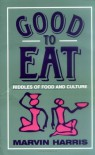 Good to Eat: Riddles of Food and Culture - Marvin Harris