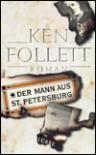 Der Mann aus Sankt Petersburg - Ken Follett