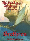 Brethren (Raised by Wolves, #1) - W.A. Hoffman
