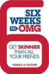 Six Weeks to OMG - Venice A. Fulton