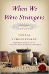 When We Were Strangers - Pamela Schoenewaldt