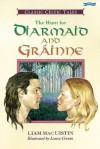 The Hunt for Diarmaid and Grainne: Classic Celtic Tales - Liam Mac Uistín, Laura Cronin