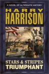 Stars and Stripes Triumphant  - Harry Harrison