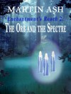 Enchantment's Reach 2: The Orb and the Spectre - Martin Ash