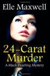 24-Carat Murder - Elle Maxwell
