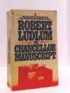 THE CHANCELLOR MANUSCRIPT - Robert Ludlum