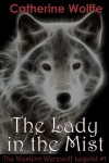 The Lady in the Mist - Catherine Wolffe