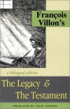 Francois Villon's The Legacy & The Testament - François Villon, Louis Simpson