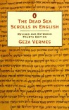 The Dead Sea Scrolls in English: Revised and Extended Fourth Edition (Penguin religion) - Geza Vermes