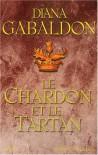 Le Chardon et le Tartan (Le Cercle de Pierre, #1) - Diana Gabaldon, Philippe Safavi
