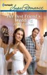 Her Best Friend's Wedding - Abby Gaines