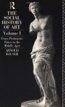 The Social History of Art: Volume 1: From Prehistoric Times to the Middle Ages - Arnold Hauser