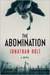 The Abomination: Book One of the Carnivia Trilogy - Jonathan Holt