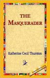 The Masquerader - Katherine Cecil Thurston