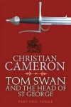 Tom Swan and the Head of St George Part Two: Venice - Christian Cameron