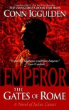 Emperor: The Gates of Rome: A Novel of Julius Caesar - Conn Iggulden