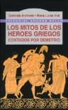 Los Mitos de Los Heroes Griegos - Gabriela Andrade, Maria Luisa Vial
