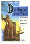 Die Kinder von Troja - Wolfgang Hohlbein
