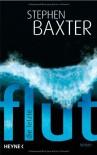 Die Letzte Flut Roman - Stephen Baxter, Peter Robert