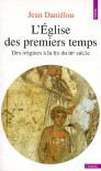 L'Église des premiers temps - Jean Daniélou