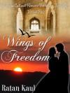 Wings of Freedom - Ratan Kaul
