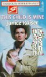 This Child is Mine - Janice Kaiser