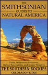 The Smithsonian Guides to Natural America: The Southern Rockies: Colorado and Utah (Smithsonian Guides to Natural America) - Susan Lamb