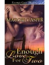 Enough Love For Two (Raising Cain, #2) - Maggie Casper