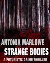 Strange Bodies - Antonia Marlowe