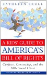 A Kids' Guide to America's Bill of Rights: Curfews, Censorship, and the 100-Pound Giant - Kathleen Krull