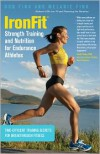 IronFit Strength Training and Nutrition for Endurance Athletes: Time Efficient Training Secrets for Breakthrough Fitness - Don Fink, Melanie Fink