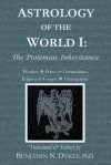 Astrology of the World I: The Ptolemaic Inheritance - Benjamin N. Dykes