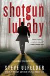 Shotgun Lullaby - Steve Ulfelder