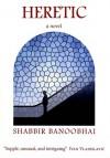 Heretic - Shabbir Banoobhai