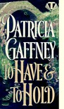 To Have and To Hold (Wyckerley Trilogy #2) - Patricia Gaffney