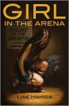 Girl in the Arena - Lise Haines