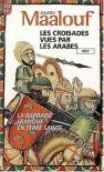 Les Croisades vues par les Arabes - Amin Maalouf