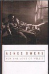 For the Love of Willie - Agnes Owens