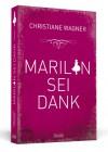 Marilyn sei Dank - Christiane Wagner